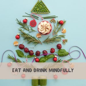 Eat and Drink Mindfully