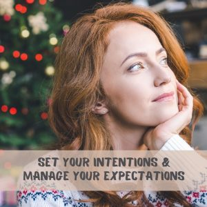 Set your Intentions and manage your expectations